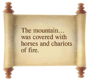 The mountain was covered with horses and chariots of fire.